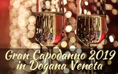 Gran Capodanno 2019 in Dogana Veneta