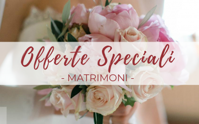 Offerte Speciali Matrimoni